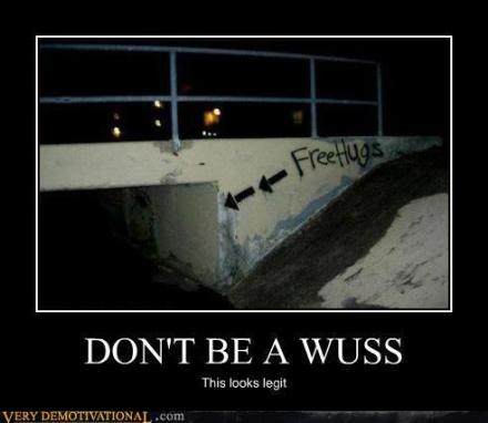 Don't be a wuss